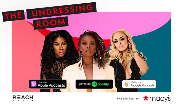 The Undressing Room Podcast with Eva Marcille, Lore'l and Dominique Da Diva