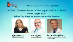A Covid Conversation with Tom Joyner and Dr. A. Fauci hosted by Sybil Wilkes